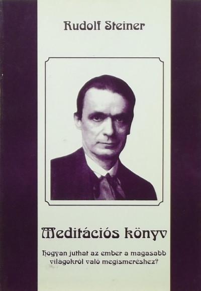 Rudolf Steiner - Meditációs könyv