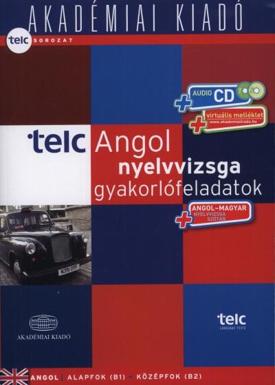 Kiscelli Piroska  (Szerk.) - Telc Angol nyelvvizsga gyakorlófeladatok 2012 - Nyelvvizsgaszótárral + Audio CD + Virtuális melléklet