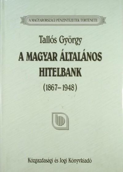 Tallós György - A Magyar Általános Hitelbank