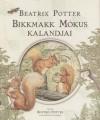 Beatrix Potter - Bikkmakk M�kus kalandjai