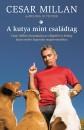 Cesar Millan - Melissa Jo Peltier - A kutya mint családtag