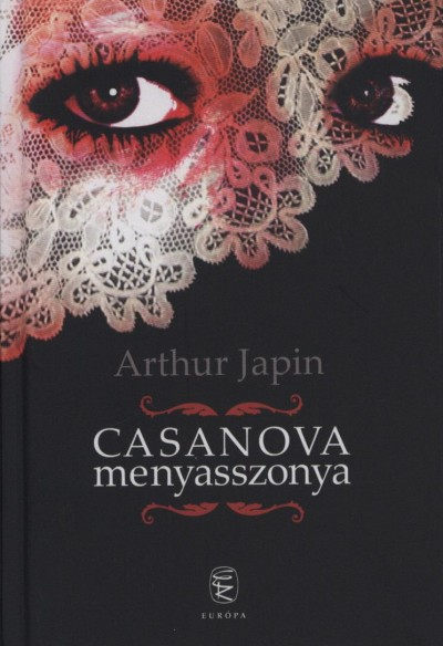 Arthur Japin - Casanova menyasszonya