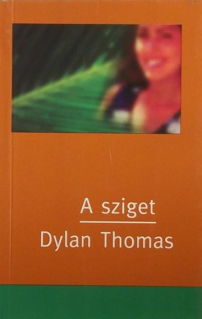 Dylan Thomas - A sziget