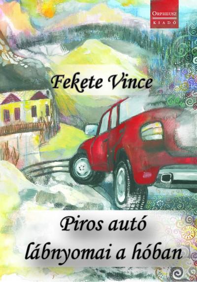 Fekete Vince - Piros autó lábnyomai a hóban