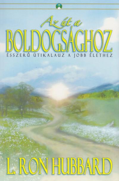 L. Ron Hubbard - Az út a boldogsághoz