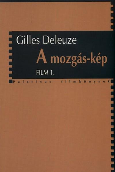 Gilles Deleuze - A mozgás-kép