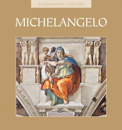 Rappai Zsuzsa  (Szerk.) - Michelangelo