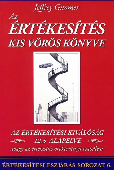 Jeffrey Gitomer - Az értékesítés kis vörös könyve