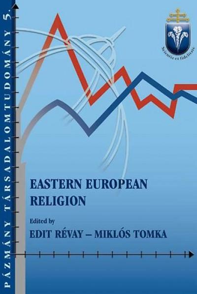Révay Edit  (Szerk.) - Tomka Miklós  (Szerk.) - Eastern European Religion