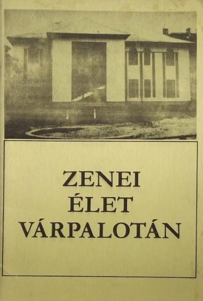 Neményi László  (Szerk.) - Zenei élet Várpalotán