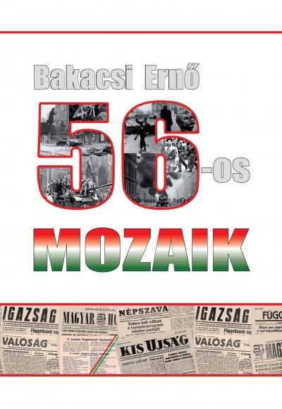 Bakacsi Ernő - 56-os mozaikok