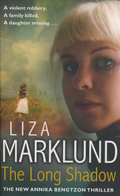 Liza Marklund - The Long Shadow