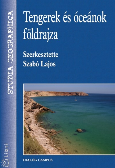 Szabó Lajos  (Szerk.) - Tengerek és óceánok földrajza