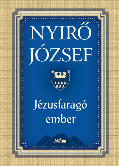 Nyirő József - Jézusfaragó ember