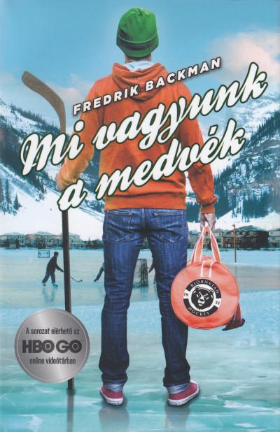 Backman Fredrik - Mi vagyunk a medvék