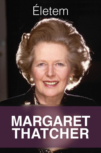Margaret Thatcher - Életem