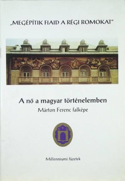 Szőllőssyné Dr. Gaizler Noémi  (Szerk.) - A nő a magyar történelemben