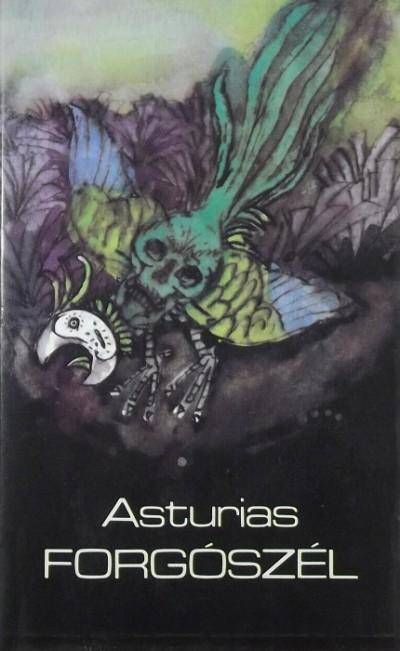 Miguel Ángel Asturias - Forgószél