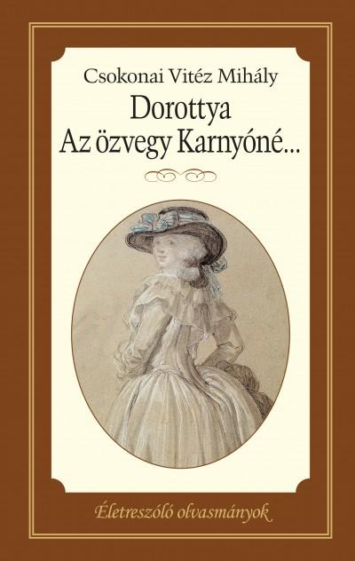 Csokonai Vitéz Mihály - Dorottya és Az özvegy Kanyóné