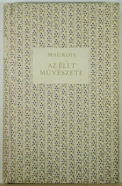 André Maurois - Az élet művészete