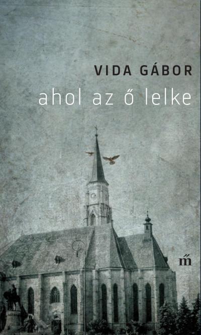 Vida Gábor - Ahol az ő lelke