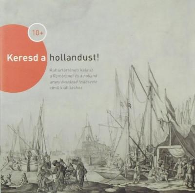 - Keresd a hollandust!