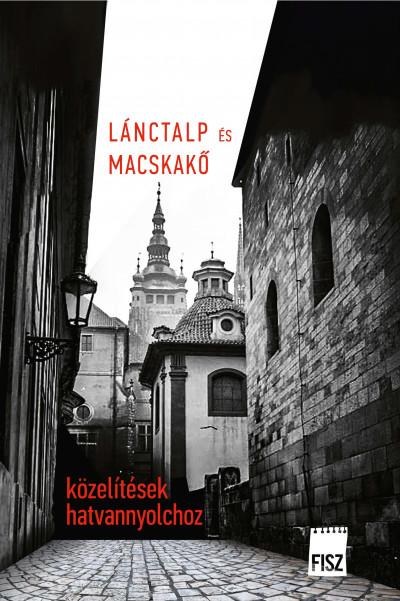 Pataki Viktor  (Szerk.) - Vass Norbert  (Szerk.) - Lánctalp és macskakő