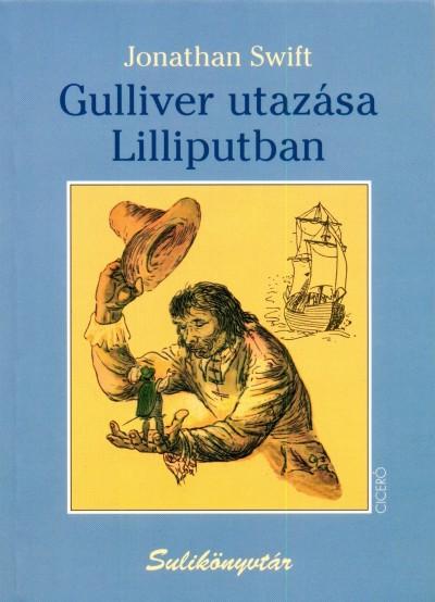 Jonathan Swift - Gulliver utazása Lilliputban