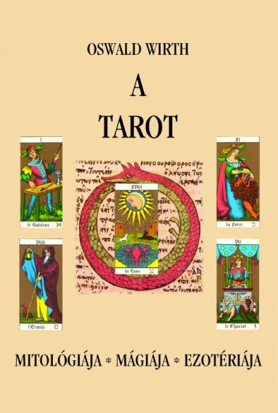 Oswald Wirth - A tarot - Mitológiája, mágiája, ezotériája