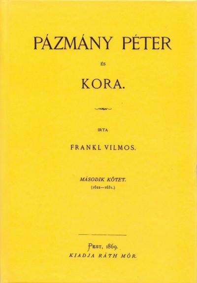Frankl Vilmos - Pázmány Péter és kora II. 1622-1631.