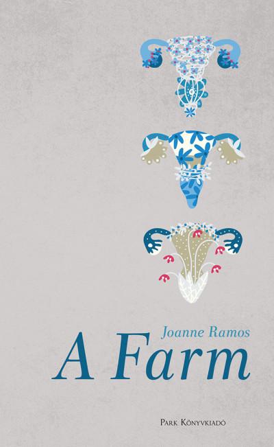 Joanne Ramos - A Farm