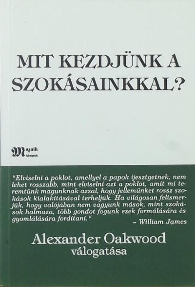 Alexander Oakwood  (Vál.) - Mit kezdjünk a szokásainkkal?