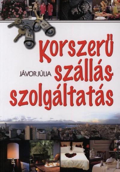 Jávor Júlia - Korszerű szállásszolgáltatás