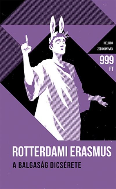 Rotterdami Erasmus - A balgaság dicsérete