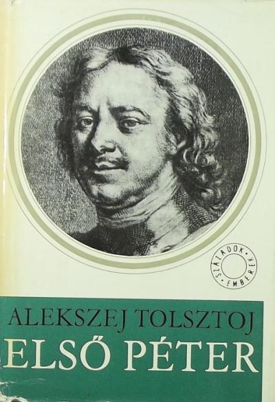 Alekszej Tolsztoj - Első Péter