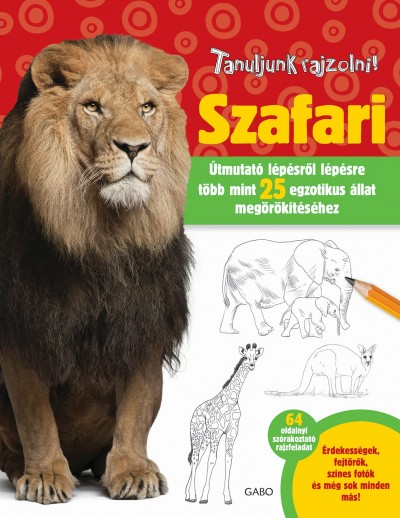 Robin Cuddy - Elizabeth Gilbert - Tanuljunk rajzolni! - Szafari