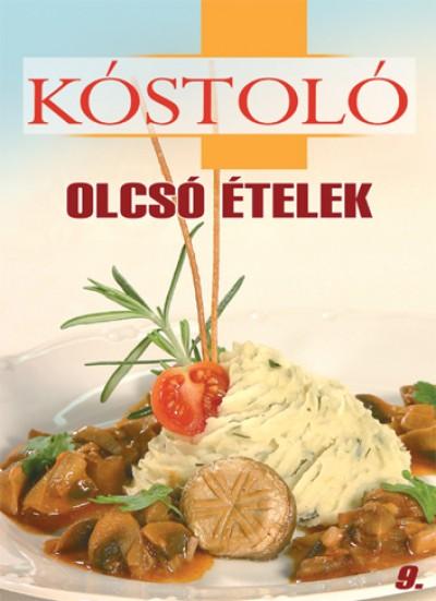 Jámbor Mariann  (Szerk.) - Olcsó ételek - Kóstoló 9.