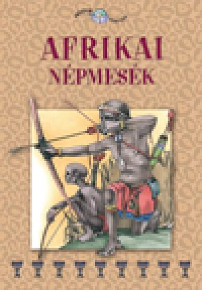 Szalai Lilla  (Összeáll.) - Afrikai népmesék