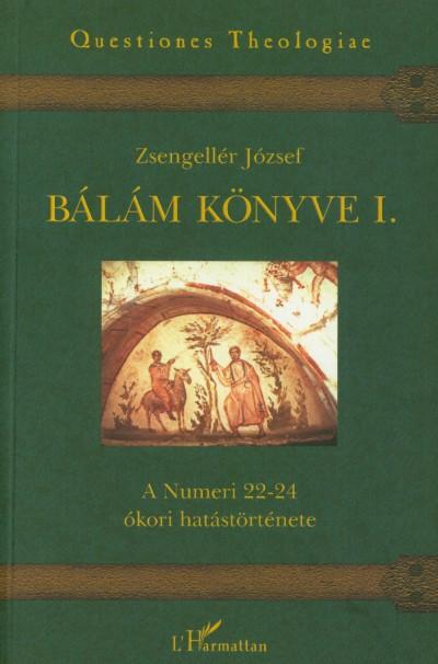 Zsengellér József - Bálám könyve I.