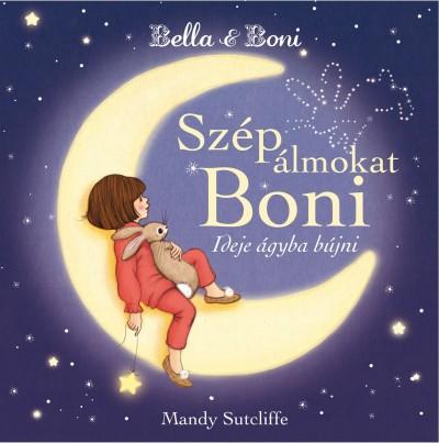 Mandy Sutcliffe - Bella & Boni - Szép álmokat Boni
