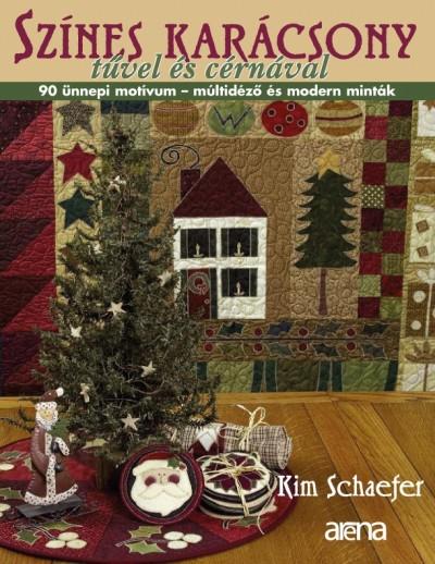 Kim Schaefer - Színes karácsony tűvel és cérnával