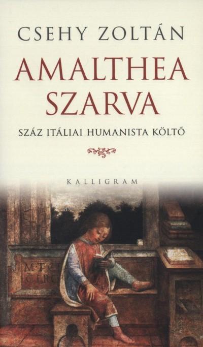 AMALTHEA SZARVA - SZÁZ ITÁLIAI HUMANISTA KÖLTŐ