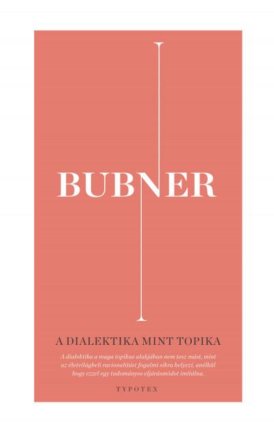 Rüdiger Bubner - A dialektika mint topika