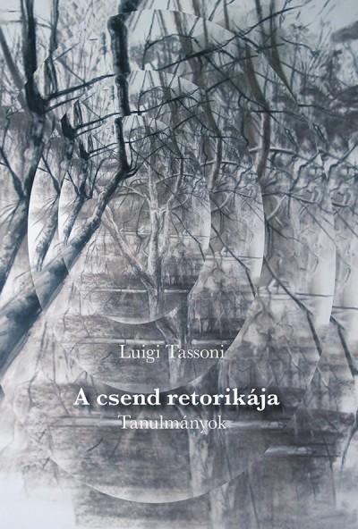 Luigi Tassoni - A csend retorikája