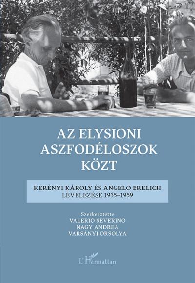 Nagy Andrea  (Szerk.) - Valerio Severino  (Szerk.) - Varsányi Orsolya  (Szerk.) - Az elysioni aszfodéloszok közt