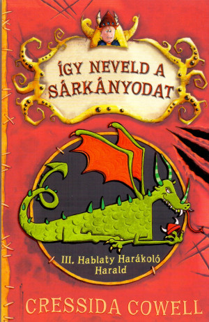 Cressida Cowell - �gy neveld a s�rk�nyodat 1.