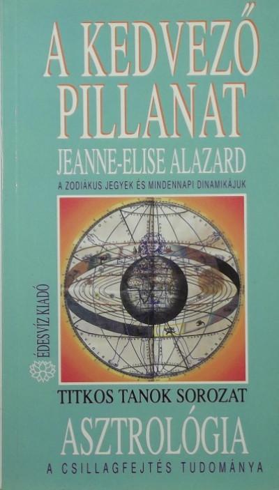 Jeanne-Élise Alazard - A kedvező pillanat