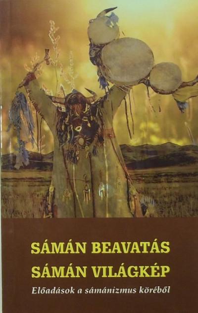 - Sámán beavatás - sámán világkép
