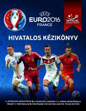Keir Radnedge (Szerk.) - UEFA Euro 2016 Franciaorsz�g - Hivatalos k�zik�nyv