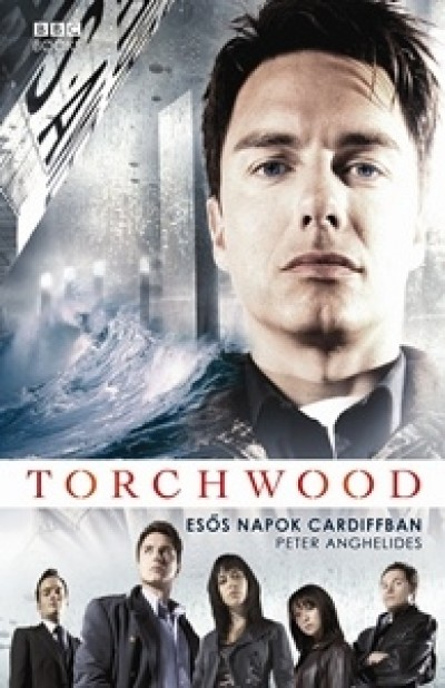 Peter Anghelides - Esős napok Cardiffban - Torchwood 1
